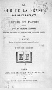 Le tour de la France par deux enfants, devoir et patrie : livre de lecture courante…, par G. Bruno [Mme Alfred Fouillée], réimpression 1878 (© BNF)